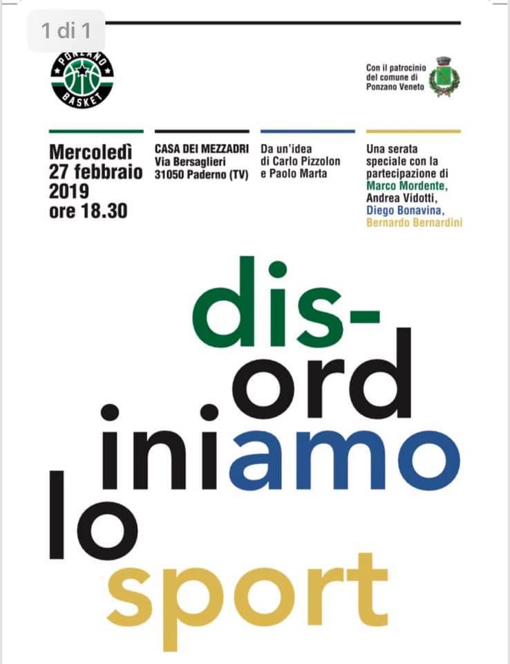 """Evento a Ponzano Veneto dal titolo: """"disordiniamo lo sport"""" con Marco Mordente, Andrea Vidotti, Diego Bonavina e Bernardo Bernardini"""